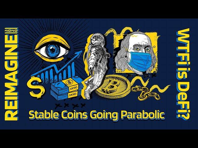 REIMAGINE 2020 v3.0 - Stablecoins going parabolic - Panel