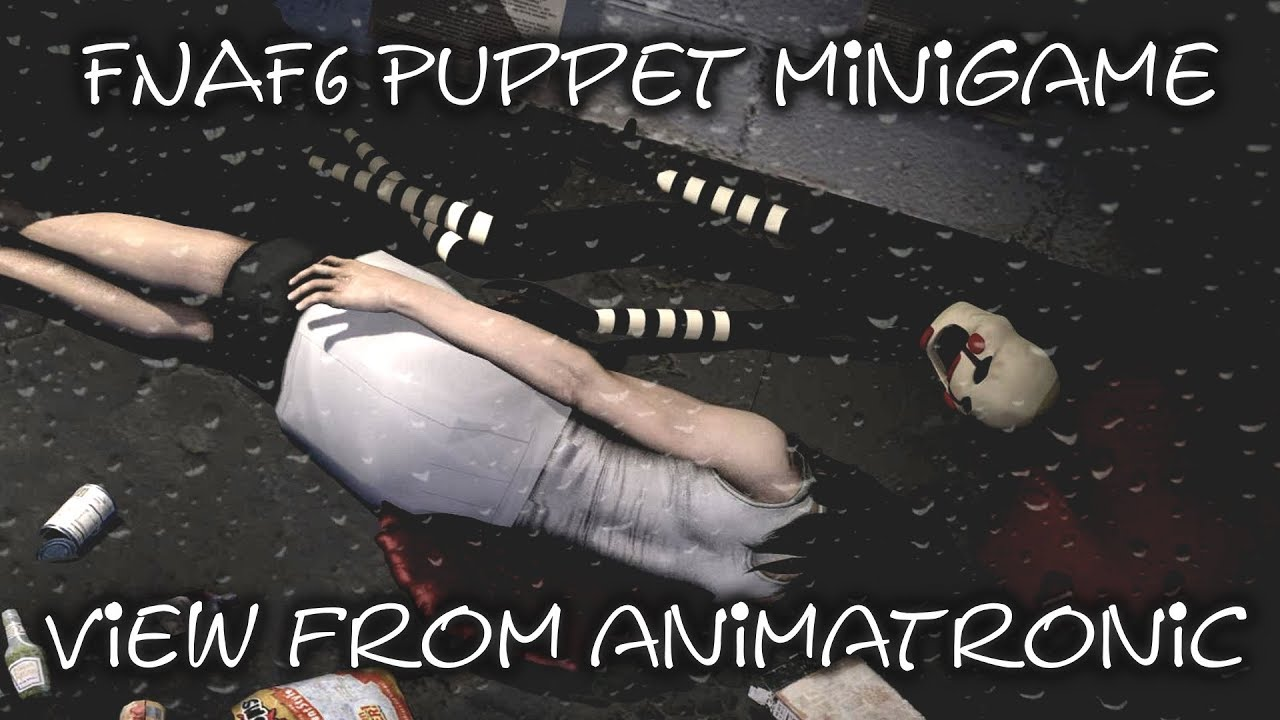 2394bab035b69 FNAF6 Puppet Mini-Game - View from Animatronic (Puppet Marionette ...