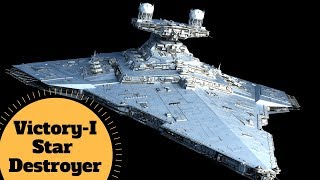 COMPLETE BREAKDOWN - Victory-I Class Star Destroyer - Star Wars Vehicle & Ships Lore Explained