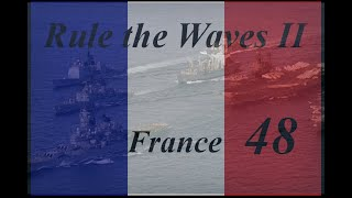 Rule the Waves II France Ep 48 - Catapulting Our Planes