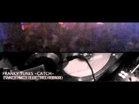 FRANKY TUNES -CATCH- (TWICE NICE ELECTRO REMIX)
