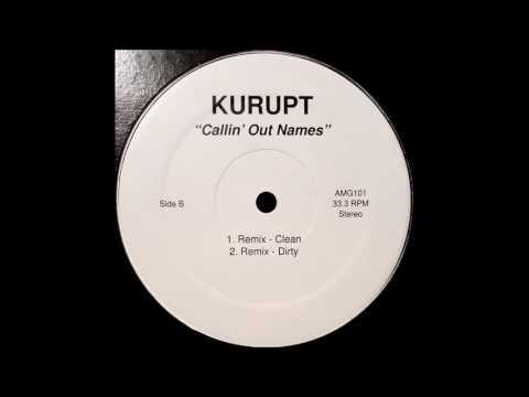Kurupt - Callin' Out Names (Album Version, Clean)