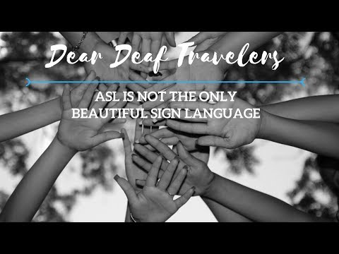 Dear Deaf Travelers: ASL is not the only beautiful sign language