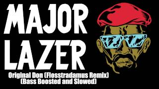 Major Lazer - Original Don (Flosstradamus Remix)(Bass Boosted)