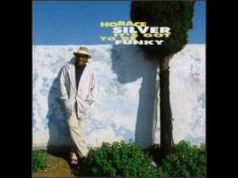 "Horace Silver – ""It's Got to be Funky"" [Full Album 1993]"