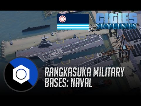 Cities Skylines: Let's Build a Naval Base