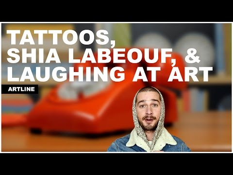 Artline Bling: Tattoos, Shia Labeouf, & Laughing at Art   The Art Assignment   PBS Digital Studios