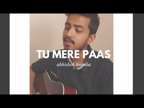 Tu Mere Paas-Ankit Tiwari|Cover-Abhishek Loomba(Vocal And Guitar Cover)