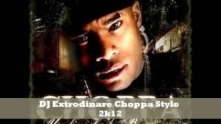 DJ Extrodinare-Choppa- Choppa Stlye 2k12 Club Remix