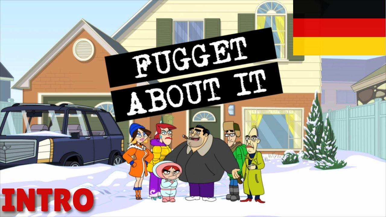Download Fugget About It Intro (GERMAN/DE)