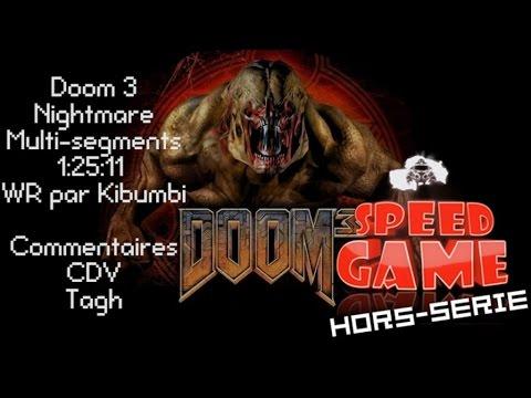 Speed Game Hors-série: Doom 3 record du monde en Nightmare commenté par CDV et Tagh