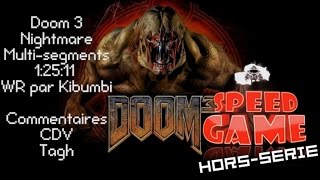Speed Game Hors-série: Doom 3 record du monde en Nightmare commenté par CDV et Tagh