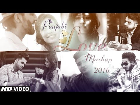 Punjabi Love Mashup 2016 - DJ Danish | Best Punjabi Mashup | Official Latest Video