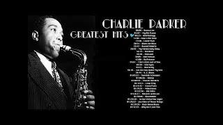 Charlie Parker GREATEST HITS FULL ALBUM