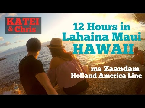 KATEI & Chris - 12 hours in Lahaina Maui HAWAII Travel Vlog 4 May 2017