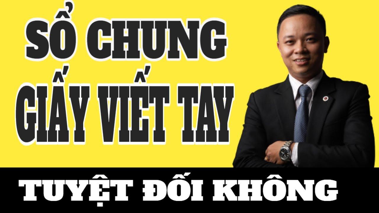 Tại sao tuyệt đối không nên mua nhà đất giấy viết tay và sổ chung I Phạm Văn Nam