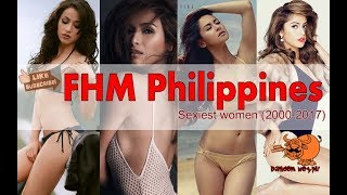 FHM Philippines Number 1 Sexiest Women from 2000 to 2017.