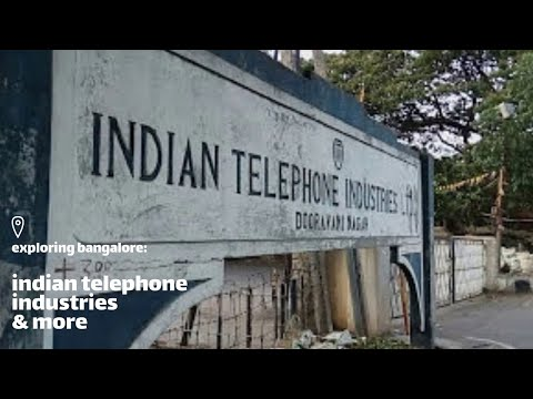 Indian Telephone Industries & More--Exploring Bangalore