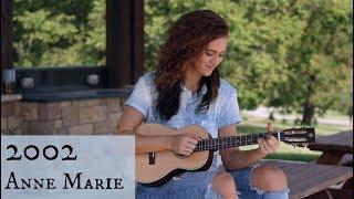 2002 / Anne Marie ukulele Cover (Bailey Rushlow)