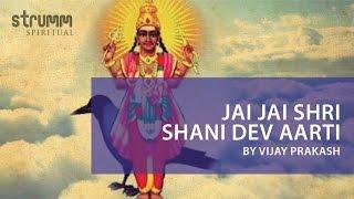 Jai Jai Shri Shani Dev Aarti by Vijay Prakash