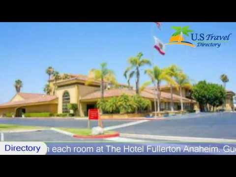 The Hotel Fullerton Anaheim, Fullerton Hotels - California