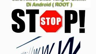 Cara Membuka Situs Yang di Blokir Di Android (ROOT)
