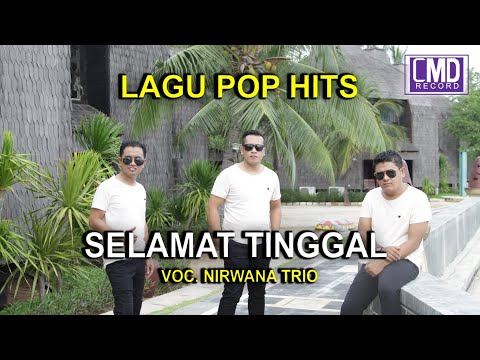 SELAMAT TINGGAL - NIRWANA TRIO POP INDONESIA VOL.1