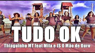 Baixar TUDO OK - Thiaguinho MT feat Mila e JS O Mão de Ouro | Coreógrafo @danrleymoreiraa