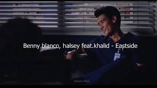 Benny blanco, halsey feat.khalid - Eastside (türkçe altyazılı)