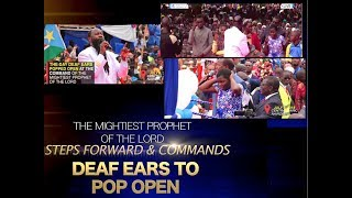 DEAF EARS POP OPEN AT THE COMMAND OF THE MIGHTIEST PROPHET