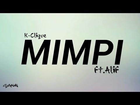 Mimpi - K-clique Ft. Alif (lirik)