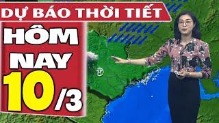 Dự báo thời tiết hôm nay mới nhất ngày 10/3/2020 | Dự báo thời tiết 3 ngày tới