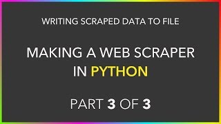 Making a Web Scraper in Python (3/3) - Writing Data to File