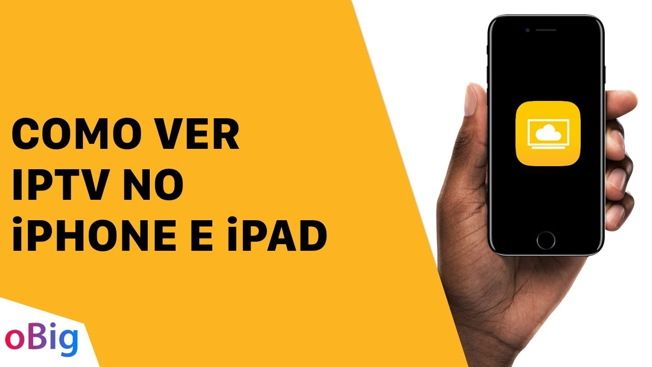 COMO VER IPTV NO iPHONE E iPAD - CLOUD STREAM IPTV
