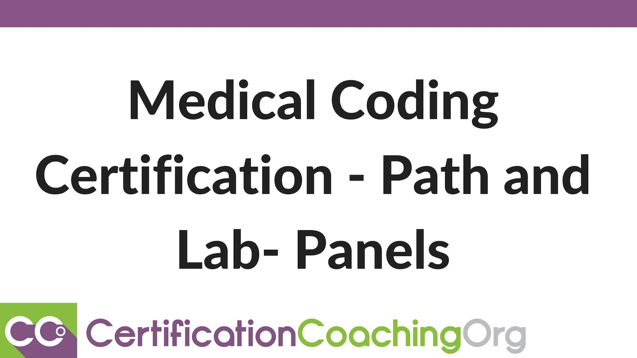 Medical Coding Certification Path And Lab Panels Youtube
