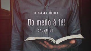 Salmo 56 - Do medo à fé   Pr. Diego Werner