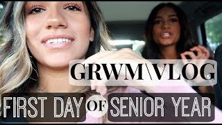 GRWM/VLOG: FIRST DAY OF SENIOR YEAR!!