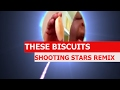 Download Shooting Stars Meme Remix - THESE BISCUITS