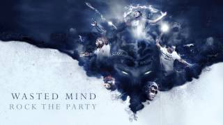 Wasted Mind - Rock The Party [HQ Preview]