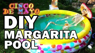 DIY Margarita Pool - Happy Cinco de Mayo!!