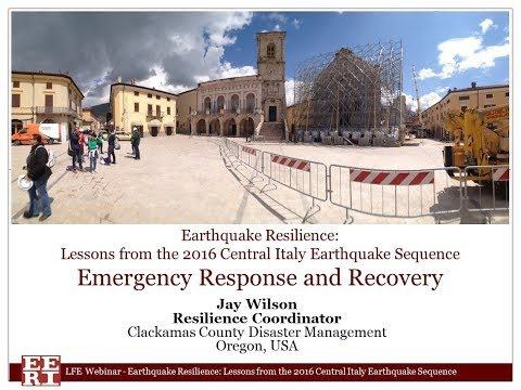 Emergency Response - Lessons from the 2016 Central Italy Earthquake Sequence (Part 4 of 4)