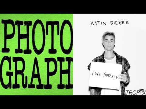 Love Yourself x Photograph - Justin Bieber...