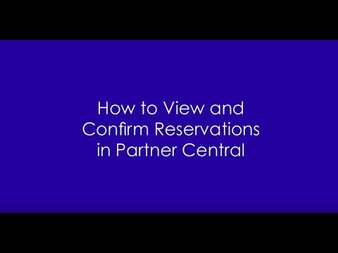 How To View And Confirm Reservations In Partner Central
