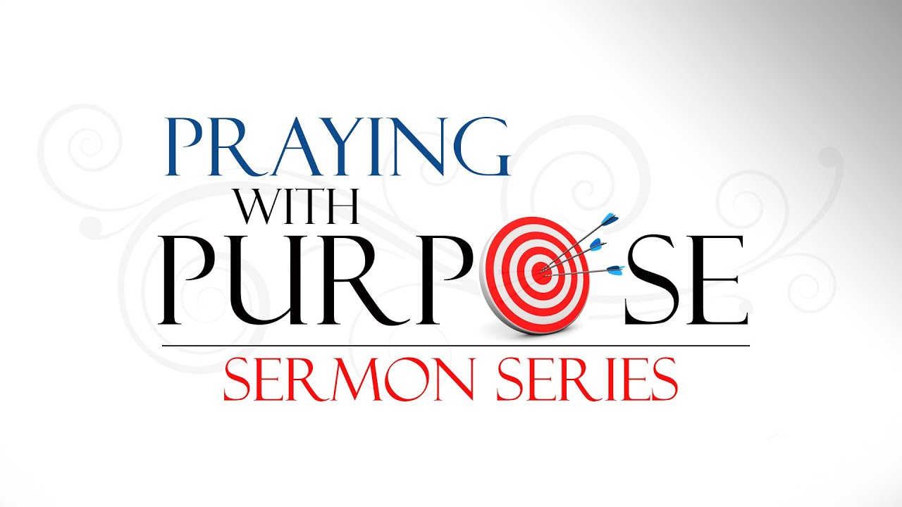 Navigating the Obstacle Course of Prayer - Praying with Purpose Sermon Series Part 1