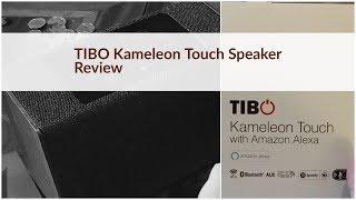 TIBO Kameleon Touch Wireless Multiroom Speaker Review with Amazon Alexa