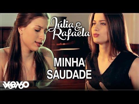 Júlia & Rafaela - Minha Saudade Lyric