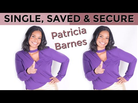 Single, Saved & Secure | Patricia Barnes from YouTube · Duration:  16 minutes 31 seconds
