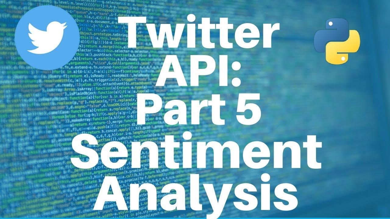 Twitter API with Python: Part 5 -- Sentiment Analysis
