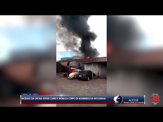INCÊNDIO EM OFICINA ATINGE CARRO E MOBILIZA EQUIPE DOS BOMBEIROS EM APUCARANA