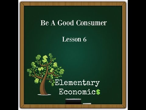 Be A Good Consumer: Lesson 6